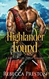 Highlander Found: A Scottish Time Travel Romance (Highlander In Time) by  Rebecca Preston in stock, buy online here