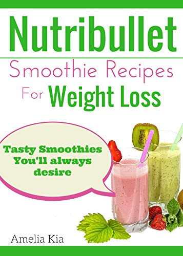 Nutribullet Smoothie Recipes Weight Loss ebook