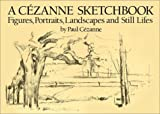 A Cezanne Sketchbook, Paul Cezanne, 0486247902