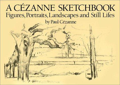 A Cézanne Sketchbook: Figures, Portraits, Landscapes and Still Lifes (Dover Books on Fine Art)