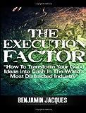The Execution Factor, Benjamin Jacques, 1477536663