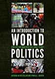 An Introduction to World Politics : Conflict and Consensus on a Small Planet, Martin/Collin, 1442218037