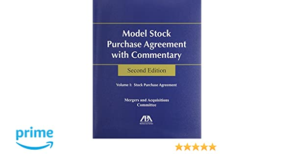 Model Stock Purchase Agreement With Commentary :2 Volume Set: Aba