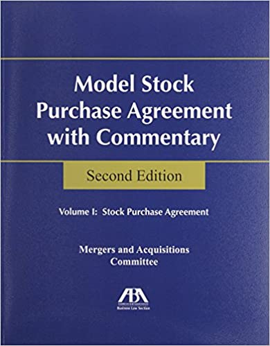 Model Stock Purchase Agreement With Commentary  Volume Set Aba