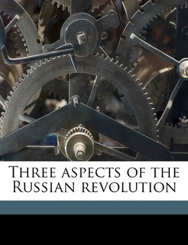 Download Three Aspects of the Russian Revolution ebook