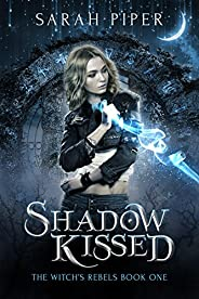 Shadow Kissed (The Witch's Rebels Book 1) (English Edit