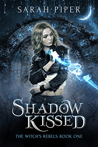 Shadow Kissed: A Reverse Harem Paranormal Romance (The Witch's Rebels Book 1) cover