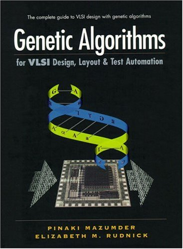 Genetic Algorithms for VLSI Design, Layout and Test Automation by Prentice Hall