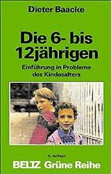 Die 6- bis 12jährigen. Einführung in Probleme des Kindesalters