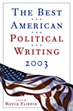 The Best American Political Writing 2003, , 156025517X