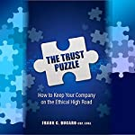 The Trust Puzzle: How to Keep Your Company on the Ethical High Road: Networlding Leadership Series | Frank Bucaro CSP