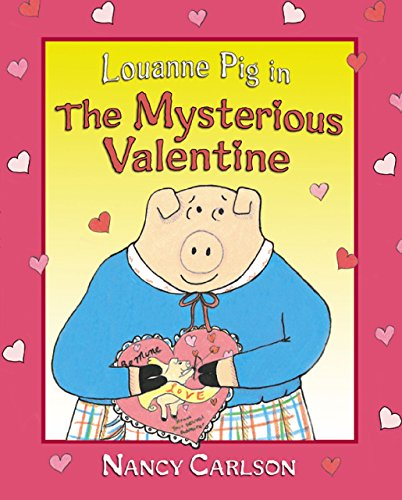 Louanne Pig in The Mysterious Valentine (Revised Edition) (Nancy Carlson's Neighborhood)