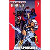 Ultimate Spider-Man - Volume 7: Irresponsible