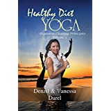 Yoga: Healthy Diet & How To Eat Healthy: Yoga for Health, Fasting for Health, Healthy Diet, Blood Purification, Organism Cleaning Principles & Food Diet (Yoga Place Book Book 3)