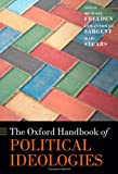 The Oxford Handbook of Political Ideologies, Michael Freeden and Lyman Tower Sargent, 0199585970