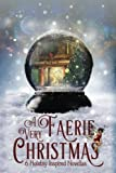 img - for A Very Faerie Christmas: Six Holiday Inspired Novellas book / textbook / text book