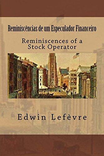 Reminiscências de um Especulador Financeiro: Reminiscences of a Stock Operator (Portuguese Edition)