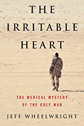 The Irritable Heart: The Medical Mystery of the Gulf War by Jeff Wheelwright (2001-01-17)