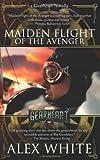 The Gearheart: Maiden Flight of the Avenger, Alex White, 1461037328