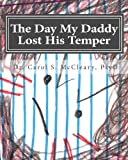 The Day My Daddy Lost His Temper: Empowering Kids That Have Witnessed Domestic Violence (The Empowering Kids Series)