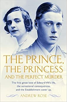 Book The Prince, the Princess and the Perfect Murder by Rose, Andrew (2013)