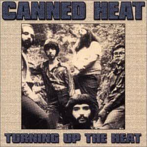 Canned Heat Turning Up The Heat Amazon Com Music