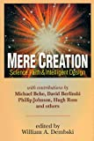 Mere Creation; Science, Faith & Intelligent Design