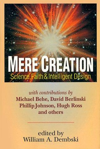 Mere Creation; Science, Faith & Intelligent Design