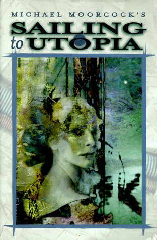 Sailing to Utopia (HB) *OP (The Eternal Champion Series)