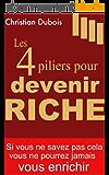 Les 4 piliers pour devenir riche: Sans savoir cela on ne peut pas s'enrichir