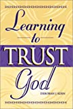 Learning to Trust God, Deborah J. Kern, 1885358997