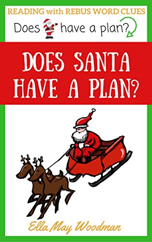 Does Santa Have a Plan? (Reading with Rebus Word Clues Book (Does Santa)