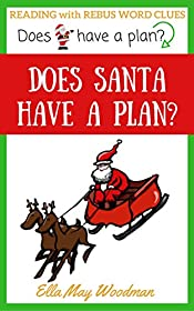 Does Santa Have a Plan? (Reading with Rebus Word Clues Book 1)
