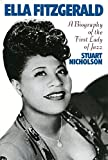 Ella Fitzgerald: A Biography Of The First Lady Of Jazz
