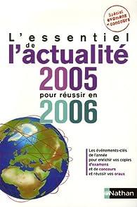 L'essentiel de l'actualité 2005 pour réussir en 2006 par Pascal Joly