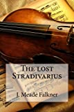 img - for The lost Stradivarius book / textbook / text book
