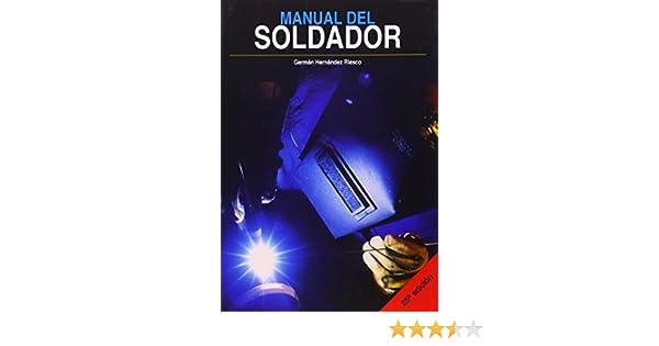 MANUAL DEL SOLDADOR: Amazon.es: ASOCIACIÓN ESPAÑOLA DE SOLDADURA Y TECNOLOGIAS DE UNIÓN - CESOL: Libros