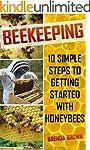 Beekeeping: 10 Simple Steps to Gettin...