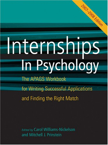 Internship in Psychology 2007-2008: The Apags Workbook for Writing Successful Applications and Finding the Right Match