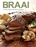 Braai: 166 modern recipes to share with family and friends