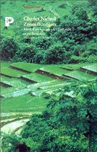 Zones frontières : Récit d'un voyage en Thaïlande et en Birmanie par Charles Nicholl