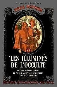 Folle histoire - Les illuminés de l'occulte par Bruno Fuligni