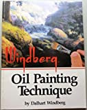 Windberg Oil Painting Technique, Dalhart Windberg, 0962194603
