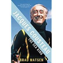 Jacques Cousteau: The Sea King