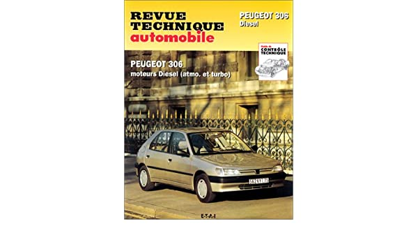 Revue technique automobile : Peugeot 306 Diesel. Moteurs diesel (atmo. et turbo): 9782726856918: Amazon.com: Books