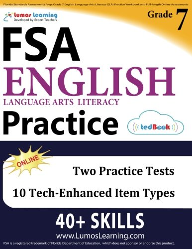 Florida Standards Assessments Prep: Grade 7 English Language Arts Literacy (ELA) Practice Workbook and Full-length Online Assessments: FSA Study Guide