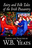 Fairy and Folk Tales of the Irish Peasantry by W.B.Yeats, Social Science, Folklore & Mythology