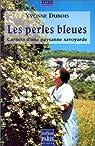 Les perles bleues. Carnets d'une paysanne savoyarde par Dubois
