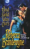 And Gold Was Ours, Rebecca Brandewyne, 0505523140