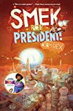 The Smek Smeries, Book 2 Smek for President!